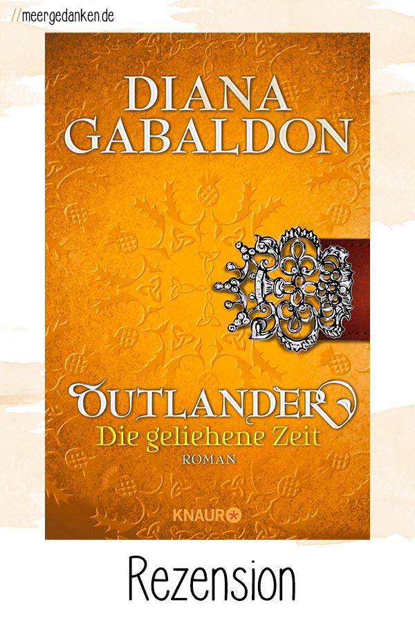 Outlander. Die geliehene Zeit. ist der zweite Band der Highland-Saga von Diana Gabaldon und fängt da an, wo der erste aufhörte.