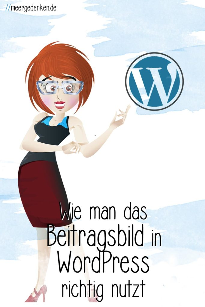 Das Beitragsbild (auch: WordPress Featured Image) richtig zu nutzen ist ganz einfach, aber es kann einem viel Aufmerksamkeit bringen.