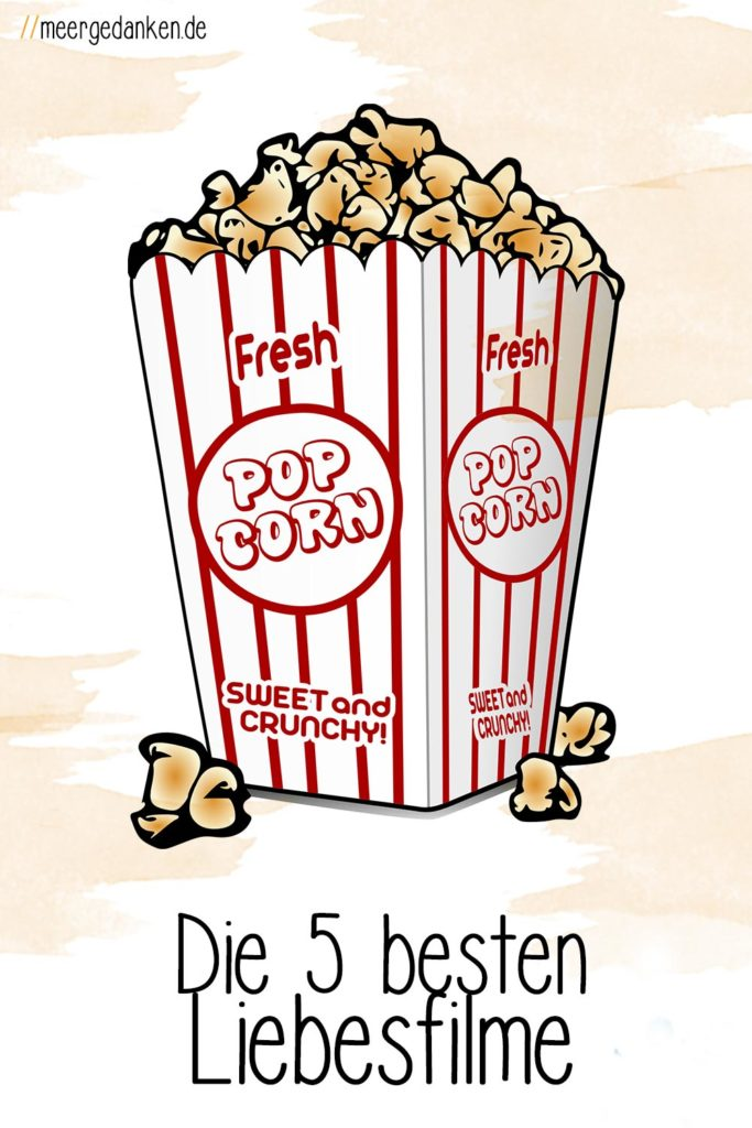 Claudia stellt Ihre Top 5 der besten Liebesfilme vor. Welche sind deine liebsten?