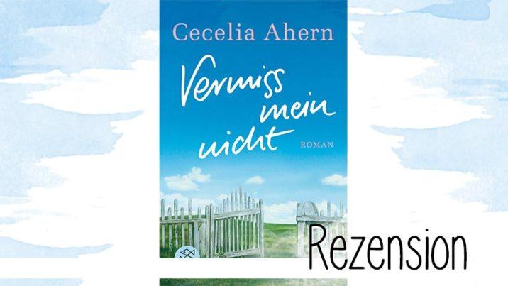 Vermiss mein nicht von Cecelia Ahern nimmt einen mit auf eine fantasievolle Reise.