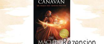 """Die Mächtige ist der dritte Band der Reihe """"Die Magie der tausend Welten"""" von Trudi Canavan und ein rund um gelungener Abschluss der Trilogie."""