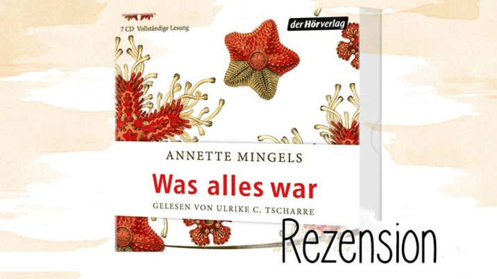 """""""Was alles war"""" von Annette Mingels ist ein nettes Buch, aber mehr leider auch nicht. Meine Erwartungen wurden nicht erfüllt, es hinterlässt keine weiteren Spuren."""