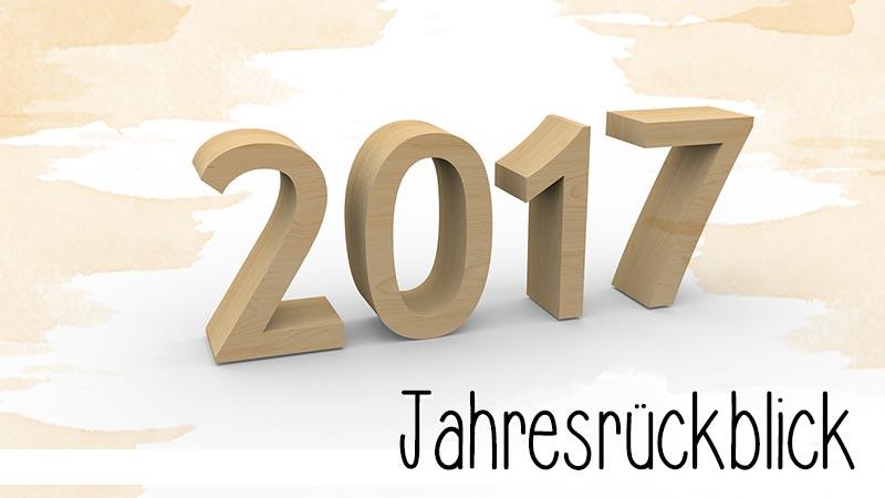 2017 liegt so gut wie hinter uns und daher wird es Zeit für meinen Jahresrückblick.