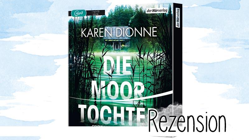 Die Moortochter von Karen Dionne ist ein spannender Thriller, der hält, was der Klappentext verspricht. Als gekürzte Lesung von Julia Nachtmann ein Hörgenuss.