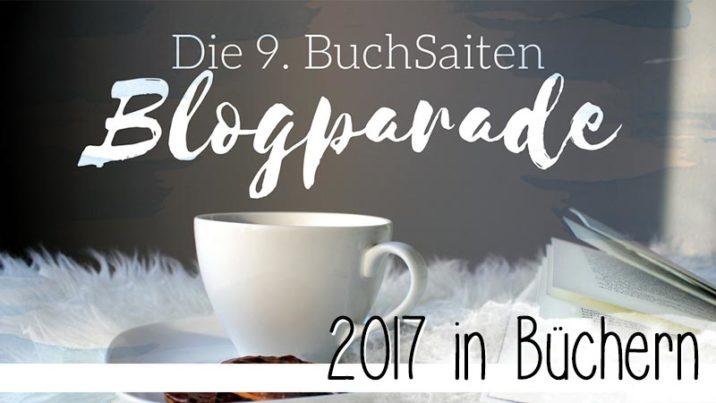 Im Rahmen der #BSBP - BuchSaiten Blogparade blicke ich zurück auf 2017 und die Bücher, die mein Jahr geprägt haben.