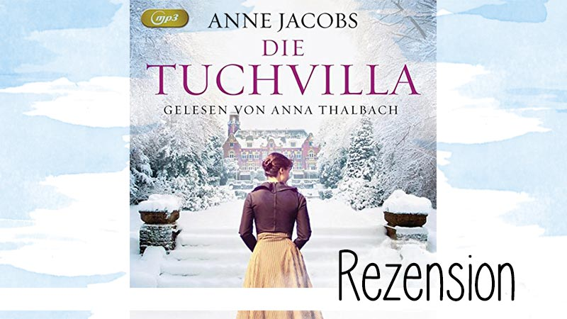 """""""Die Tuchvilla"""" von Anne Jacobs spielt 1913 und ist der erste Band einer Trilogie rund um die Familie Melzer aus Augsburg."""