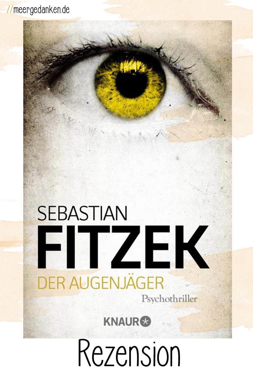 """""""Der Augenjäger"""" von Sebastian Fitzek ist zwar spannend, aber nicht grandios. Ein guter, kein sehr guter Thriller."""