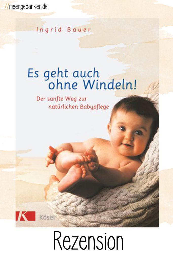 Es geht auch ohne Windeln? Komplett windelfrei? Ingrid ist der Meinung, das ist kein Problem und beschreibt in diesem Buch, wie es geht.
