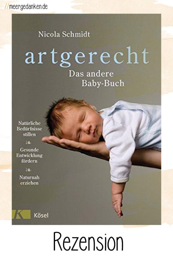 """""""Artgerecht. Das andere Baby-Buch"""" von Nicola Schmidt ist wirklich anders als andere Elternratgeber: Komplett undogmatisch und dadurch sehr hilfreich."""