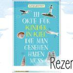 Katja Josteit: 111 Orte für Kinder in Kiel, die man gesehen haben muss
