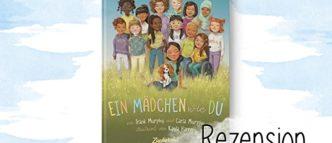 """""""Ein Mädchen wie du"""" von Frank und Carla Murphy ist ein Kinderbuch voller Stärke für alle Mädchen. Die wundervollen Illustrationen von Kayla Harren unterstreichen die wichtige Botschaft."""