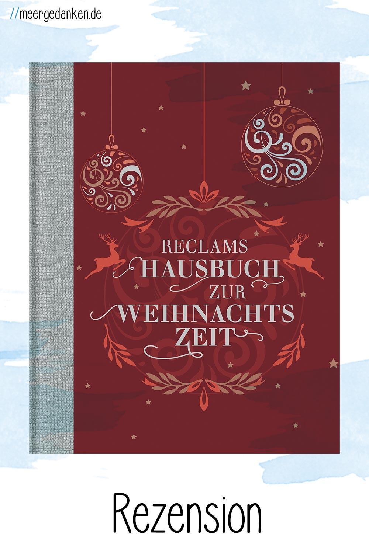 Reclams Hausbuch zur Weihnachtszeit beinhalt das traditionelle Weihnachten und alles, was es ausmacht. Etwas altmodisch, aber schön.