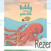 Rezension zu Teddy und die große Flut von Katarína Macurová. Ein rundum bezauberndes Bilderbuch ab 3 Jahren.